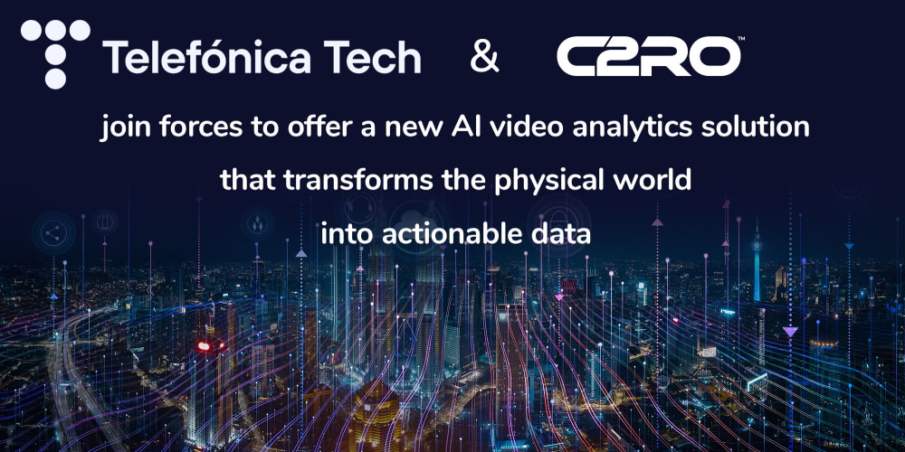 Telefónica Tech and C2RO join forces to offer a new AI video analytics solution that transforms the physical world into actionable data