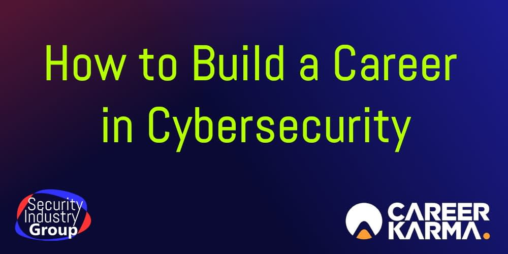 How to Build a Career in Cybersecurity