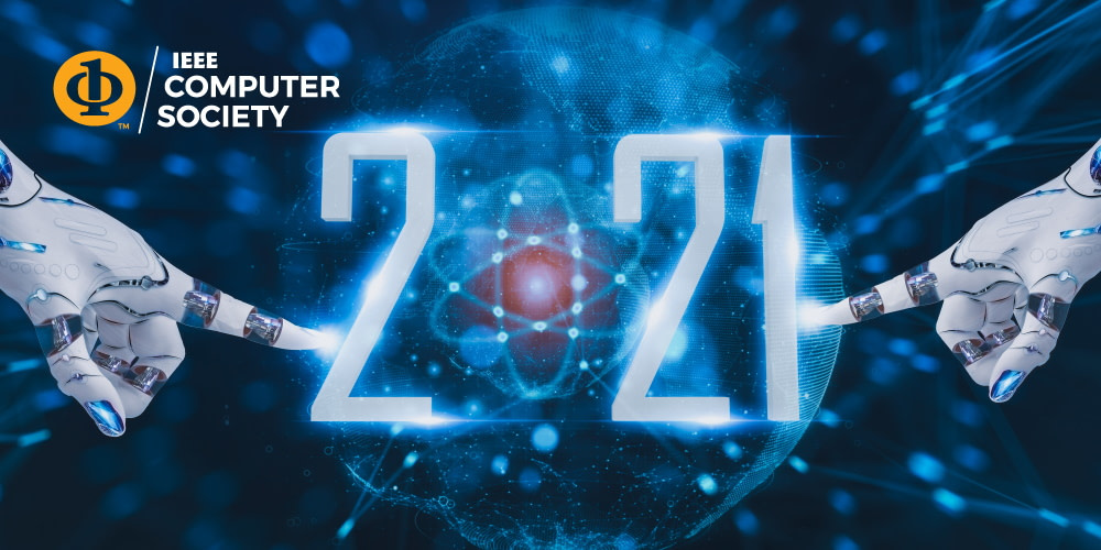 IEEE Computer Society Reveals Its 2021 Technology Predictions