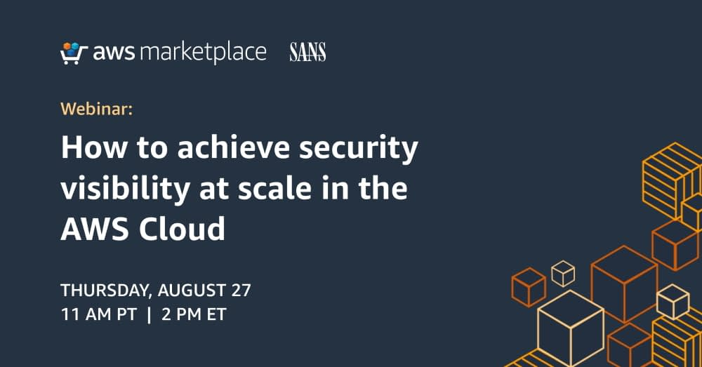 How to achieve security visibility at scale in the AWS Cloud