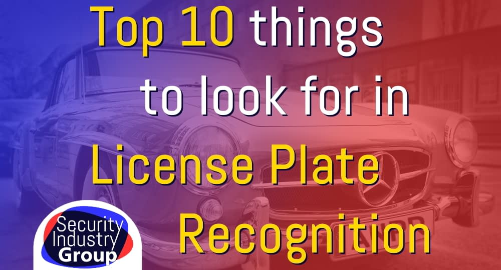 Top 10 things to look for in license plate recognition