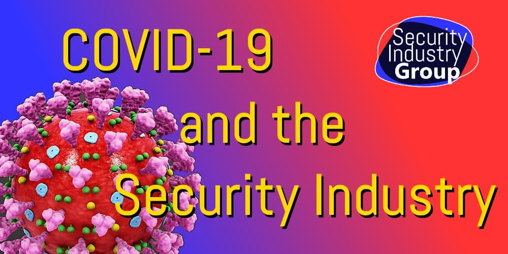 SecIndGroup.com COVID-19 and the Security Industry
